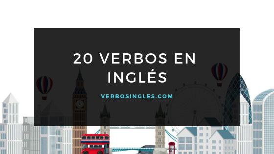 20 verbos en ingles