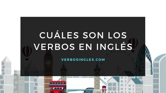 cuáles son los verbos en inglés